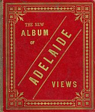 The New Album Of Adelaide Views c1890